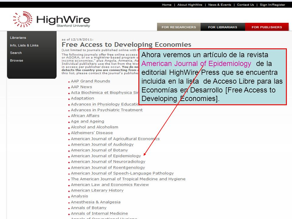 Ahora veremos un artículo de la revista American Journal of Epidemiology de la editorial HighWire Press que se encuentra incluida en la lista de Acceso Libre para las Economías en Desarrollo [Free Access to Developing Economies].